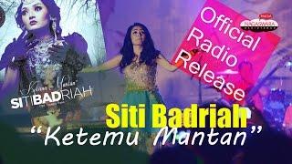 Siti Badriah - Ketemu Mantan (Official Radio Release)