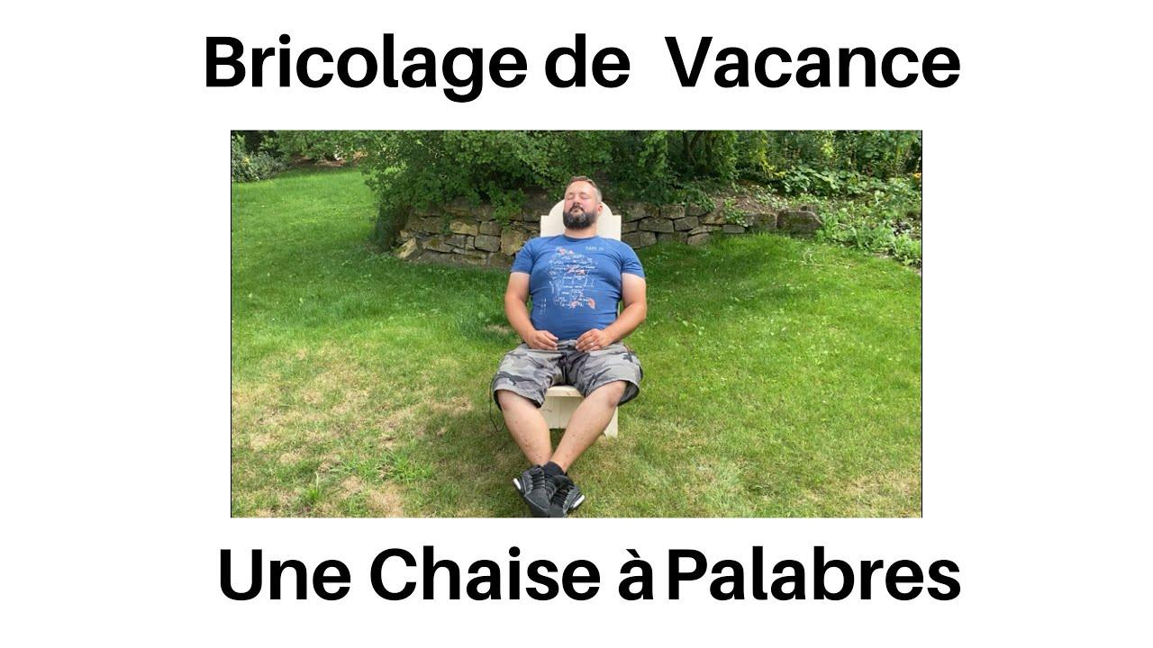 Bricolage de Vacances, comment faire une chaise à Palabres