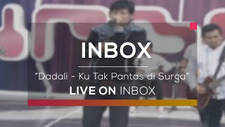 Gambar cover Dadali - Ku Tak Pantas di Surga (Live on Inbox)