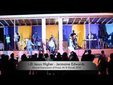 Lift Jesus Higher - Jermaine Edwards