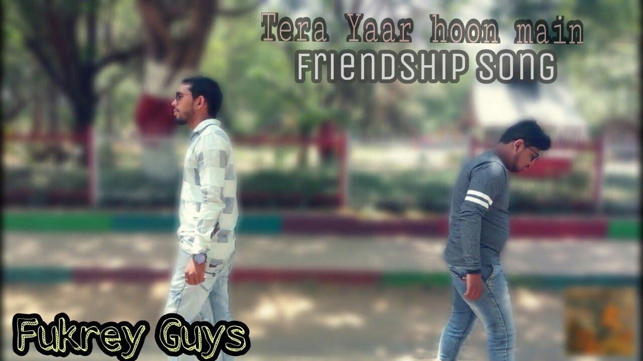 Download Tera yaar hoon main !! Friendship Song !! Ft. arjit singh !!  Fukrey guys |||||