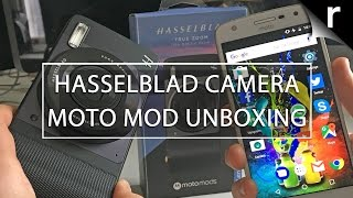 Hasselblad True Zoom Moto Mods Unboxing: Optical zoom for Moto Z!