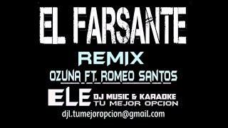 Ozuna FT Romeo Santos El Farsante Remix KARAOKE ELE DJ DEMO