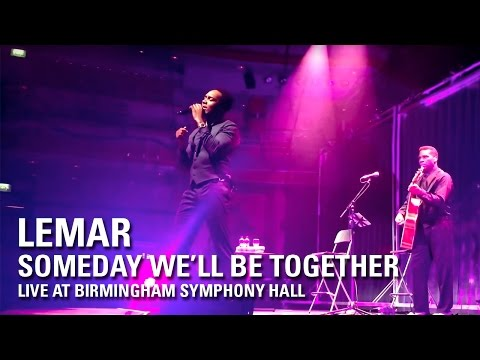 Lemar | Someday We'll Be Together (Live at Birmingham Symphony Hall)