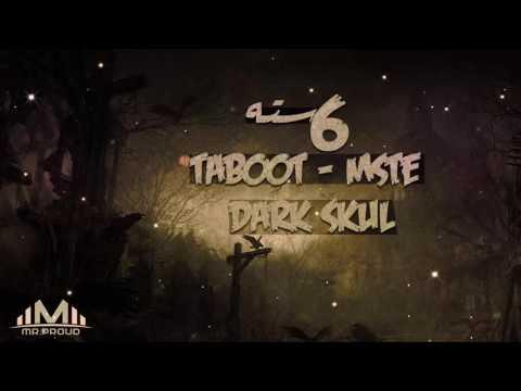 ستة 6   قوم ليش & راب ارهاب - Mste & Dark Skull & TaBoOoT
