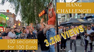 HANG CHALLENGE Dublin Ireland Edition! 100 seconds for 100 euro