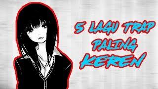 Download lagu 5 LAGU TRAP PALING KEREN #VERSIGUA