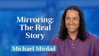 Mirroring: The Real Story