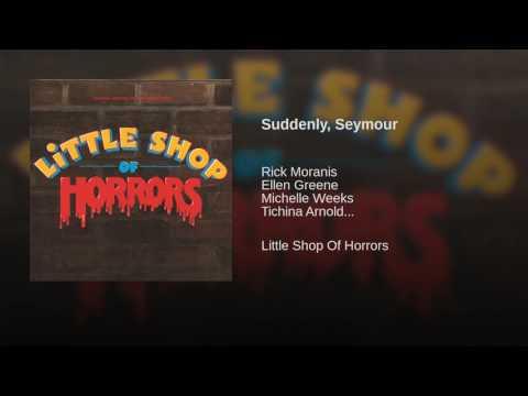 Suddenly, Seymour
