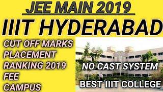 JEE MAIN 2019| IIIT HYDERABAD| IIIT HYDERABAD CUTOFF FOR 2019|PLACEMENT|RANKING 2019|CUTOFF marks