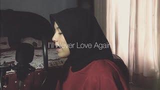 LadyGaga ; I'll never love again (CoverByAnnisaEndah)