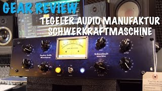 Gear Review - Tegeler Audio Manufaktur Schwerkraftmaschine