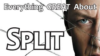 Everything GREAT About Split!