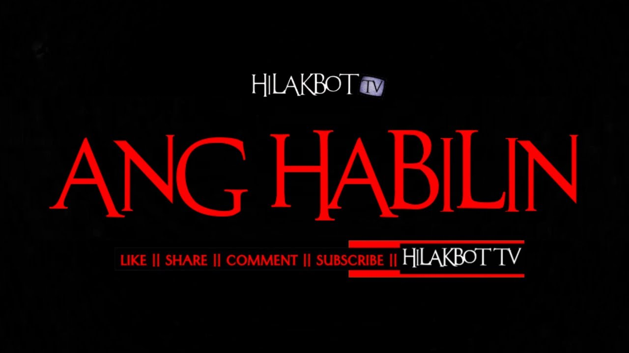Tagalog Horror Story - ANG HABILIN (Superstitious Belief Creepy Story) ||  HILAKBOT TV