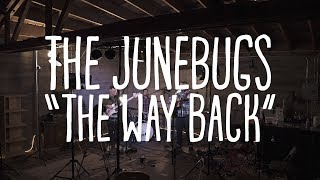 "The Junebugs - ""The Way Back"""