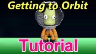Kerbal Space Program : Getting to Orbit Tutorial