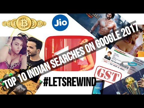 Google Year In Search 2017 India Trends #LetsRewind #YearInSearch