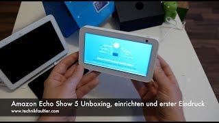 Amazon Echo Show 5 Unboxing, einrichten und erster Eindruck