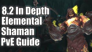 8.2 Elemental Shaman In Depth PvE Guide