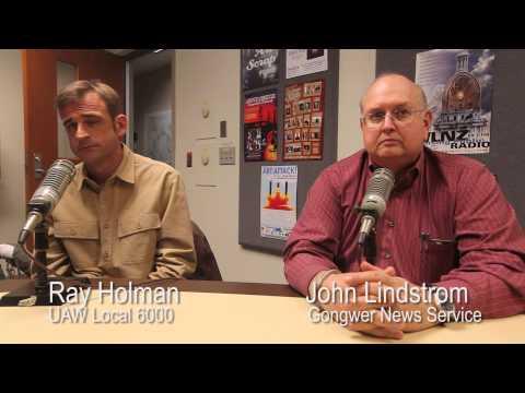 Lansing Online News Radio - Ray Holman (UAW) & John Lindstrom (Gongwer)