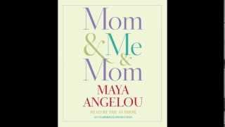 Mom & Me & Mom, written and read by Maya Angelou (audiobook excerpt)
