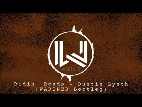Dustin Lynch - Ridin' Roads (WARINER Bootleg)