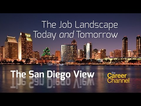 The Job Landscape Today and Tomorrow: The San Diego View
