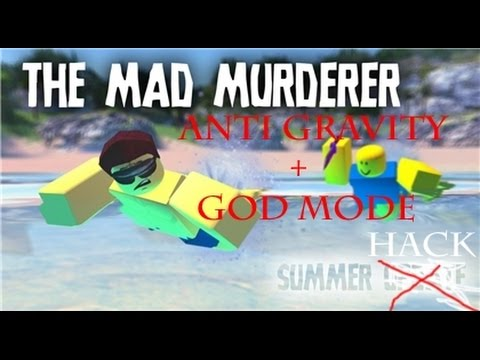 [The Mad Murderer] ANTI GRAVITY AND No Clip (GOD MODE PATCHED)