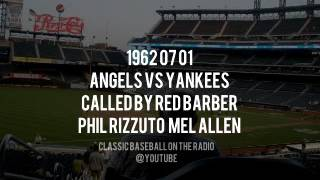 1962 07 01 Angels vs Yankees Called by Red Barber Phil Rizzuto Mel Allen Baseball OTR