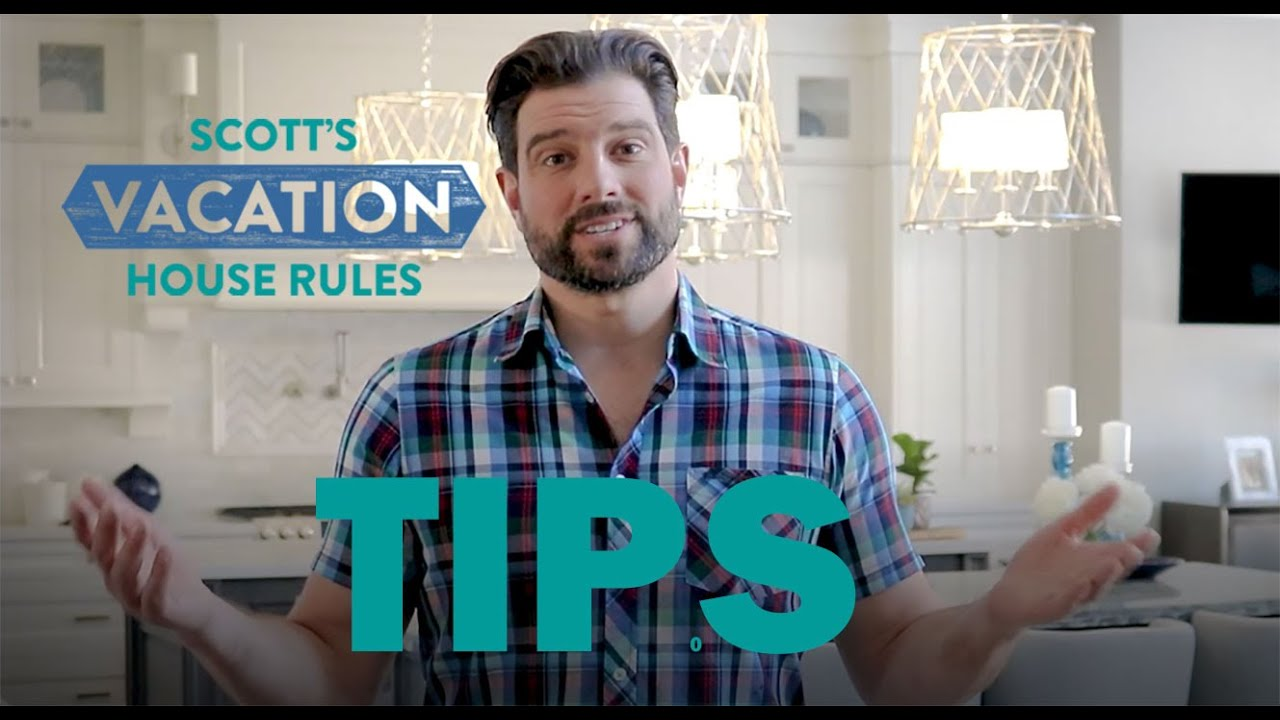 Scott's Vacation House Rules | Real Estate Tip: Do the ...