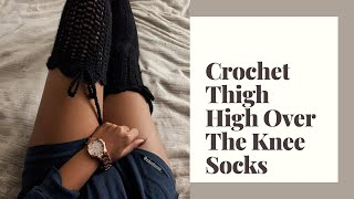 Crochet Thigh High Legwarmers Over The Knee Socks- Beginner Friendly