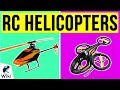 10 Best RC Helicopters 2020