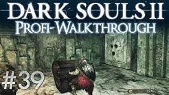Dark Souls 2 Profi Walkthrough #39 | Türen des Pharros