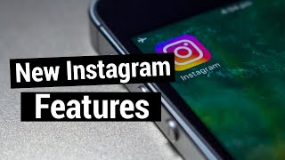 Instargram new features & how to get more followers..