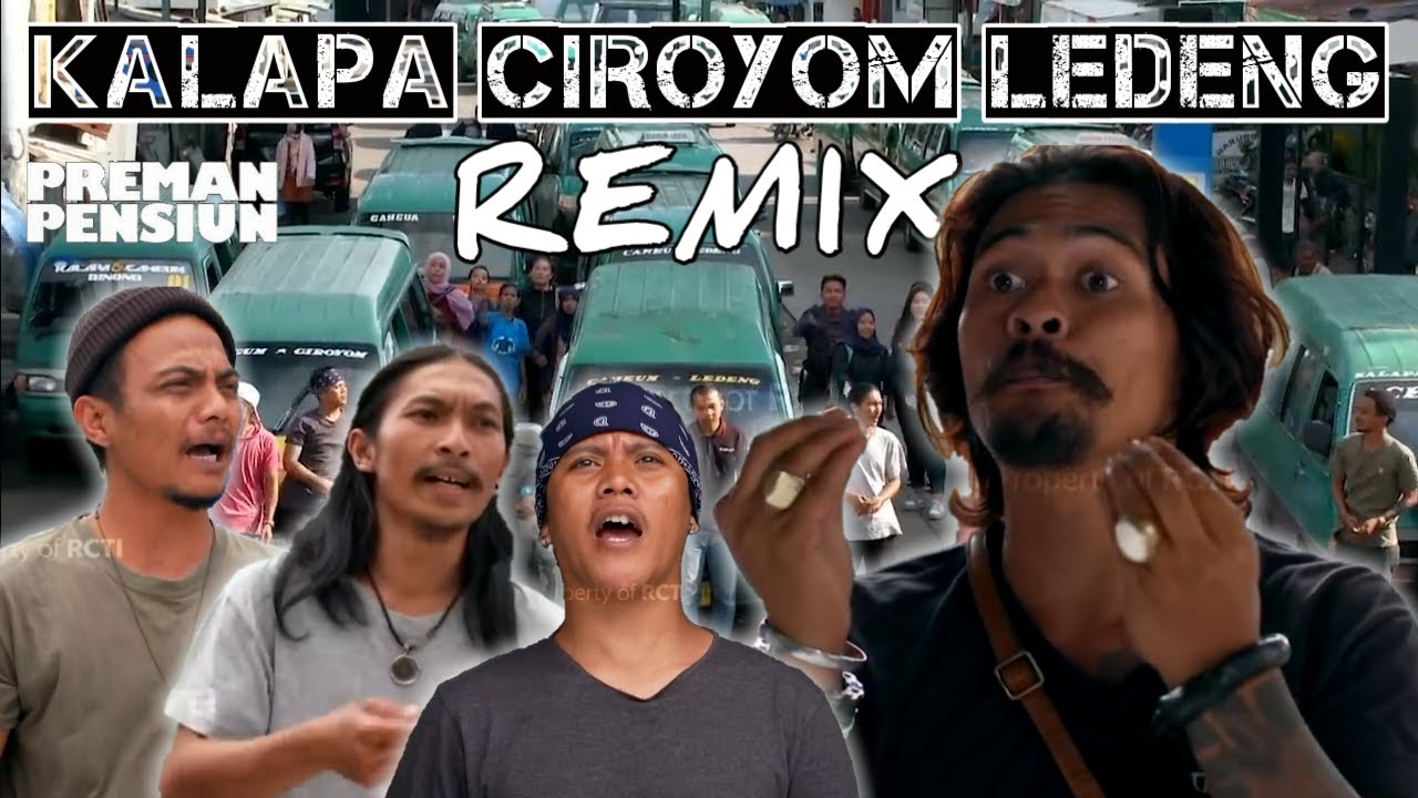 Download Preman Pensiun 4 Remix Kalapa Ciroyom Ledeng (Speech Composing)