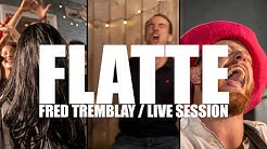 Fred Tremblay - FLATTE! (live-session)