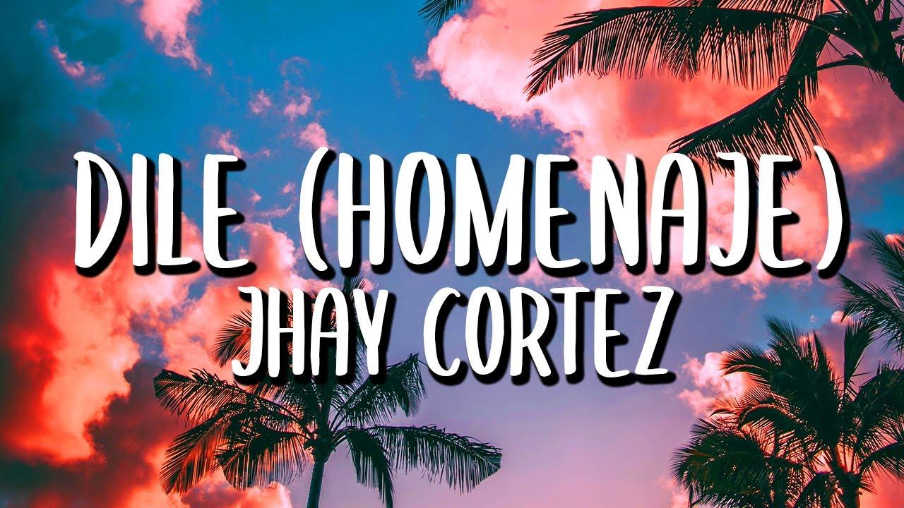 Jhay Cortez - Dile (Homenaje) (Letra/Lyrics)