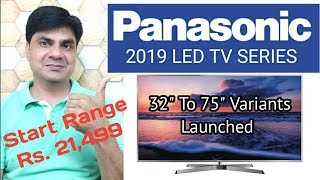"""Panasonic 2019 Led Tv Series- 32"""" to 75"""" Variants Launched Start Range Rs 21499"""