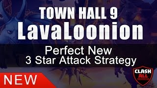 TH9 LavaLoonion PERFECT New 3 Star Attack Strategy | TH 9 LavaLoonion Strategy | Clash of Clans