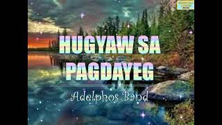 Hugyaw Sa Pagdayeg Lyrics | Bisaya Christian Song