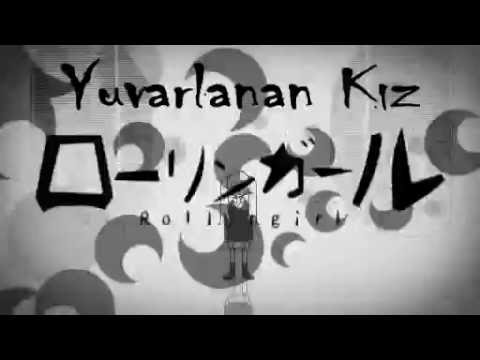 Rolling Girl [wowaka Ft. Akiakane] Türkçe Altyazı