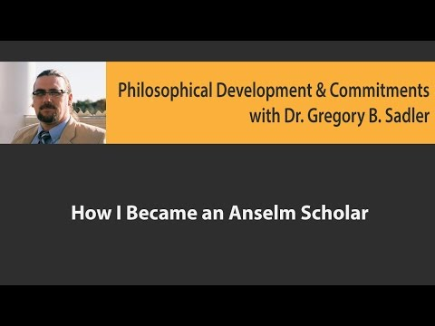 How I Became an Anselm Scholar - Philosophical Development and Commitments