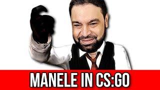 MANELE IN CSGO !