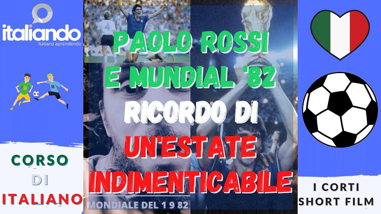 Paolo Rossi copa do mundo '82 - ricordo di un'estate indimenticabile - Curso de italiano online