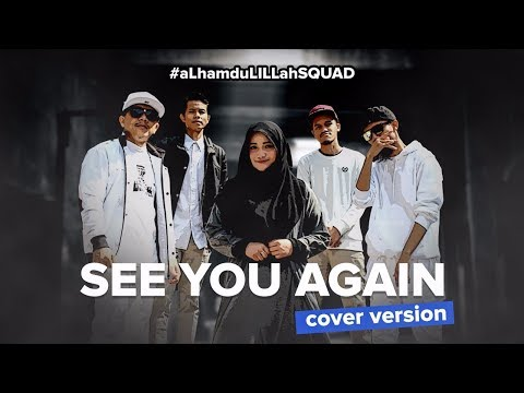 Wiz Khalifa - See You Again ft. Charlie Puth(#aLhamduLiLLahSQUAD Cover Version)