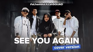 Video Wiz Khalifa - See You Again ft. Charlie Puth(#aLhamduLiLLahSQUAD Cover Version) download MP3, 3GP, MP4, WEBM, AVI, FLV Januari 2018