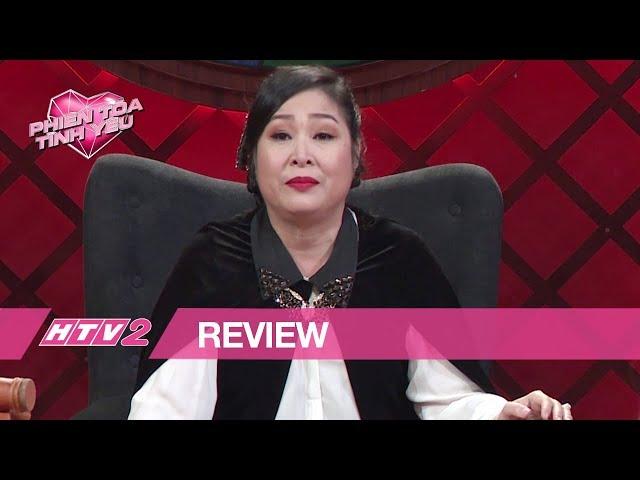 (Review) PHIÊN TÒA TÌNH YÊU - Tập 10 | Hồng Vân bật khóc kể chuyện giận bố bỏ nhà đi bụi
