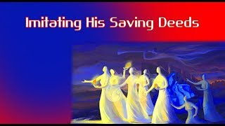 Imitating His Saving Deeds