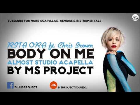 RITA ORA - Body on Me ft. Chris Brown (Acapella - Vocals Only) + DL