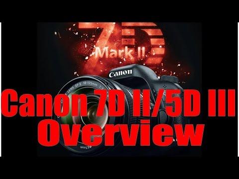 7D Mk II & Canon 5D Mk III Overview Training Tutorial